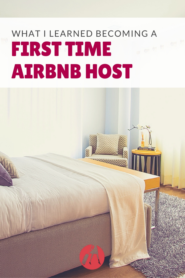 Hosting on AirBnB for the first time can be nerve-wracking. Find out what I learned about AirBnB...and myself. Tip for the newbie host. | SuitcaseandHeels.com