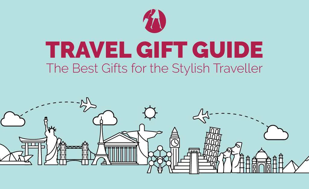 2016 Travel Gift Guide for the Stylish Traveller