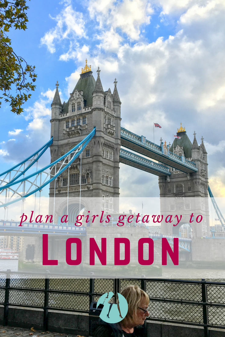 How to Plan a Girls Getaway in London