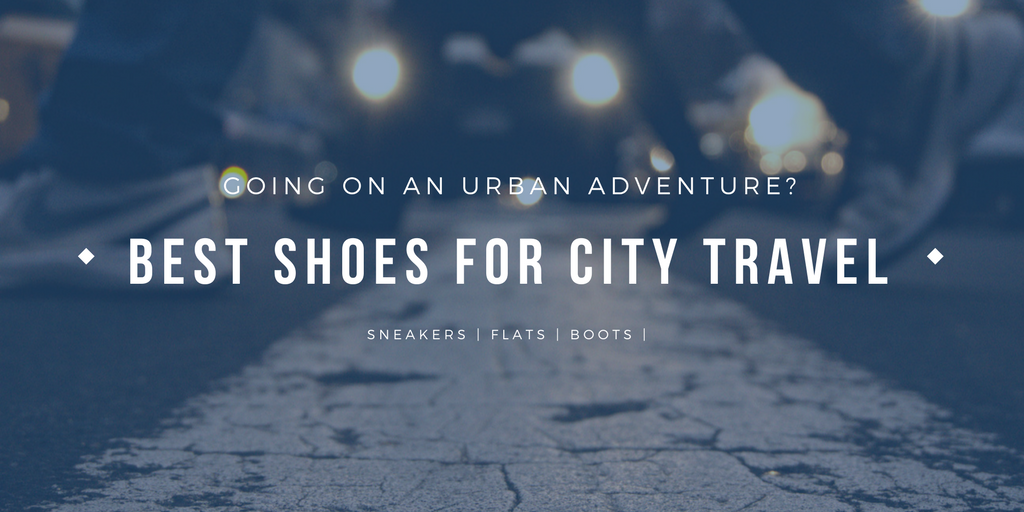 Best Shoes for City Travel