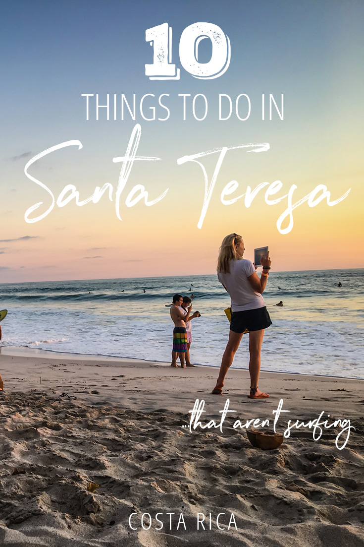 Santa Teresa, Costa Rica is known mainly for one thing: surfing. But what if you're not into surfing? Should you still visit? You should! There are lots of cool things to do in Santa Teresa that aren't surfing. I've put together my favourites for you.