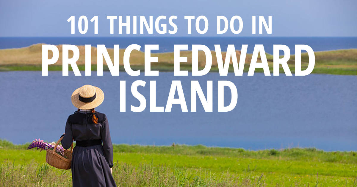 101 Things to Do in PEI